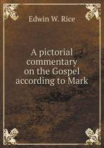 A Pictorial Commentary on the Gospel According to Mark