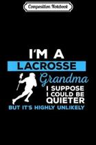 Composition Notebook: Funny Lacrosse Grandma Goalie Player Sports Team Gift Journal/Notebook Blank Lined Ruled 6x9 100 Pages