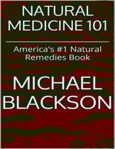 Natural Medicine 101: America's #1 Natural Remedies Book