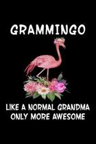 Grammingo Like A Normal Grandma Only More Awesome Journal: Notebook for Grandmother, Flamingo Lover Gift