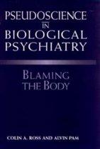 Pseudoscience in Biological Psychiatry