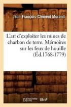L'Art d'Exploiter Les Mines de Charbon de Terre. M�moires Sur Les Feux de Houille (�d.1768-1779)