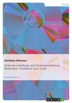 Softwareverteilung und Systeminstallation. Methoden, Verfahren und Tools