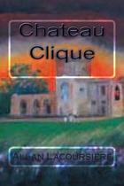Chateau Clique
