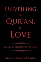 Unveiling the Qur'an, by Love