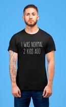 MOEDERDAG VADERDAG SHIRT| MAMA | PAPA | I WAS NORMAL 2 KIDS AGO | GRAPPIG | FEESTELIJK | THEMA | CADEAU VOOR HEM OF HAAR | VERJAARDAG | TIP | MAAT XL