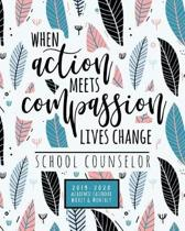 When Action Meets Compassion Lives Change School Counselor 2019-2020 Academic Calendar Weekly And Monthly