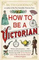 How to be a Victorian