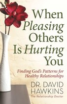 When Pleasing Others Is Hurting You