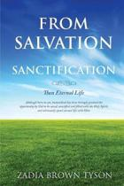 From Salvation to Sanctification; Then Eternal Life