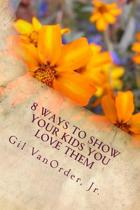 8 Ways to Show Your Kids You Love Them