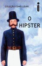 Como Lidar: O Hipster