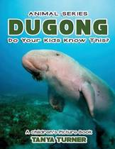 The Dugong Do Your Kids Know This?