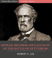 Official Records of the Union and Confederate Armies: General Robert E. Lees Account of the Battle of Gettysburg