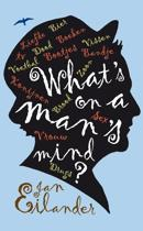 What'S On A Man'S Mind?