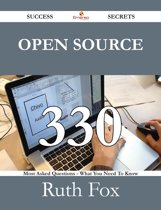 Open Source 330 Success Secrets - 330 Most Asked Questions On Open Source - What You Need To Know
