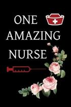 One amazing nurse: 6 X 9 Inch & 100 Pages Blank Lined Journal, Notebook, Nurse Journal, Organizer, Practitioner Gift, Nurse Graduation Gi