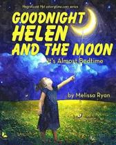 Goodnight Helen and the Moon, It's Almost Bedtime