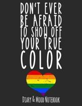 Don't Ever Be Afraid to Show Off Your True Color