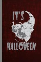 It's Halloween: Spooky Skull Skeleton Halloween Party Scary Hallows Eve All Saint's Day Celebration Gift For Celebrant And Trick Or Tr