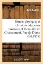 tudes Physiques Et Chimiques Des Eaux Min rales Et Thermales de Ch teauneuf, Puy-De-D me