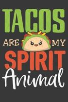 Tacos Are My Spirit Animal