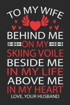 To My Wife Behind Me on My Skiing Voile Beside Me in My Life Above Me in My Heart Love, Your Husband