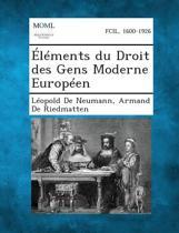 Elements Du Droit Des Gens Moderne Europeen