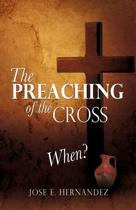The Preaching of the Cross When?