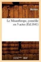 Le Misanthrope, Com die En 5 Actes, ( d.1841)