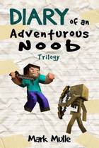 Diary of an Adventurous Noob Trilogy (An Unofficial Minecraft Book for Kids Ages 9 - 12 (Preteen)