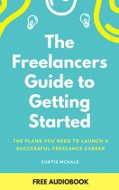The Freelancer's Guide To Getting Started