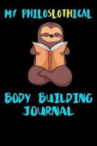 My Philoslothical Body Building Journal