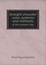 Straight Shoulder Rules, Systems and Methods of the Present Day