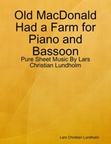 Old MacDonald Had a Farm for Piano and Bassoon - Pure Sheet Music By Lars Christian Lundholm