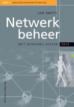 Netwerkbeheer met Windows server 2012 / 1 Inrichting en beheer op een Local Area Network