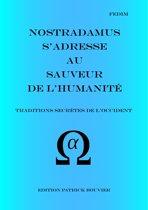 Nostradamus s'adresse au Sauveur de l'humanité