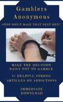 Gamblers Anonoymous - Don't Make That Next Bet