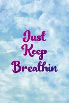 Just Keep Breathin: Clouds Notebook Journal Composition Blank Lined Diary Notepad 120 Pages Paperback
