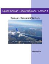 Speak Korean Today! Beginner Korean 4