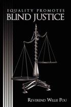 Equality Promotes Blind Justice