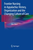 Frontier Nursing in Appalachia: History, Organization and the Changing Culture of Care