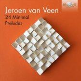 Jeroen Van Veen: 24 Minimal Prelude