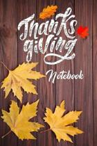 Thanksgiving Notebook: 100 Days Daily Writing Today I am grateful for... (Practice Gratitude)