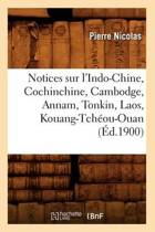 Notices Sur l'Indo-Chine, Cochinchine, Cambodge, Annam, Tonkin, Laos, Kouang-Tcheou-Ouan (Ed.1900)