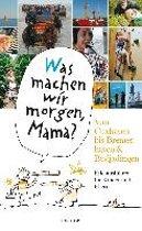 """Was machen wir morgen, Mama?"""" Von Cuxhaven bis Bremerhaven & Butjadingen"""