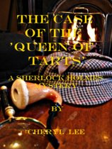The Case of the 'Queen of Tarts', A Sherlock Holmes Mystery