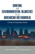 Spatial and Environmental Injustice in an American Metropolis