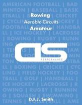 DS Performance - Strength & Conditioning Training Program for Rowing, Aerobic Circuits, Amateur