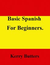 Basic Spanish For Beginners.